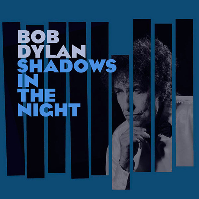 Bob Dylan, Shadows in the Night