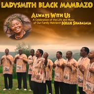 Ladysmith Black Mambazo Always With Us, 2014