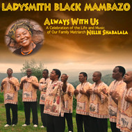 Ladysmith Black Mambazo Always With Us, 2014