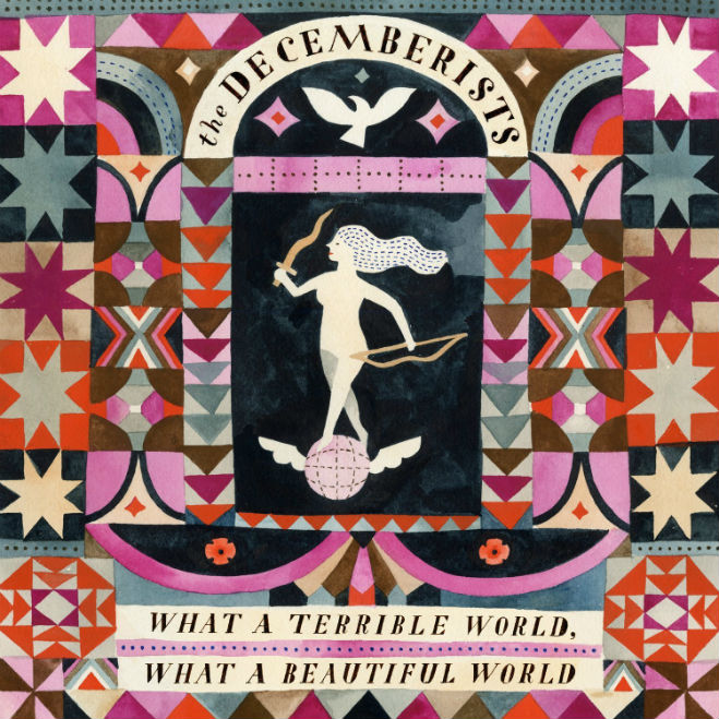 """The Decemberists, """"What a Terrible World, What a Beautiful World"""""""