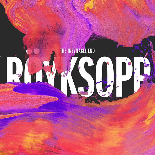 Royksopp, The Inevitable End