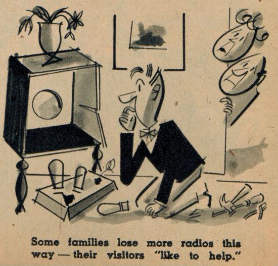 Некоторые семьи совсем лишаются радио, после того как гость предлагает помочь с починкой.