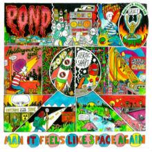 "Pond, ""Man, It Feels Like Space Again"""