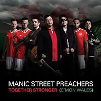 Manic Street Preachers, Together Stronger (C'mon Wales)