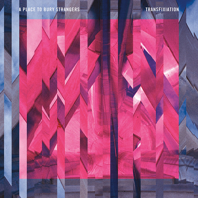 A Place to Bury Strangers, Transfixiation