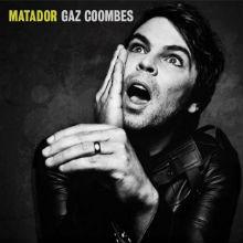 """Gaz Coombes, """"Matador"""""""