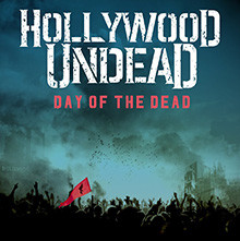 Hollywood Undead, Day of the Dead