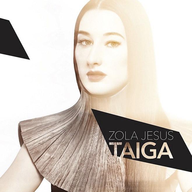 Zola Jesus, Taiga