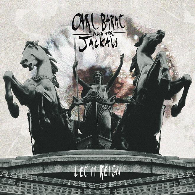 Carl Barat &the Jackals, Let It Reign