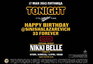 17 мая / пятница - TONIGHT HAPPY BIRTHDAY MR. SINISHA LAZAREVICH